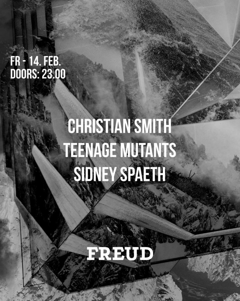Christian Smith, Teenage Mutants & Sidney Spaeth:// at FREUD